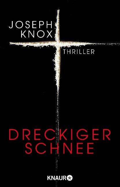 Dreckiger Schnee - Joseph Knox