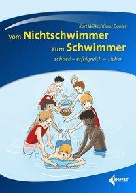 Vom Nichtschwimmer zum Schwimmer - Kurt Wilke, Klaus Daniel