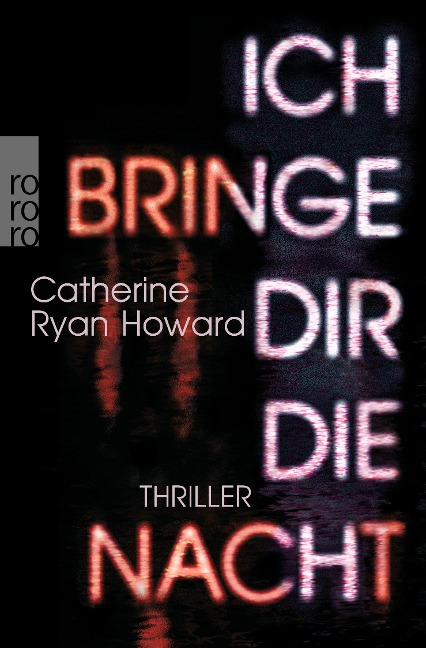 Ich bringe dir die Nacht - Catherine Ryan Howard