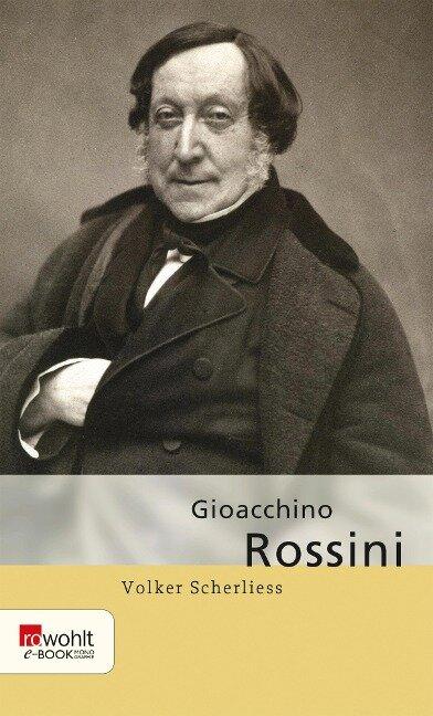 Gioacchino Rossini - Volker Scherliess