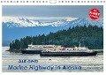 Auf dem Marine Highway in Alaska (Wandkalender 2019 DIN A4 quer) - Dieter-M. Wilczek