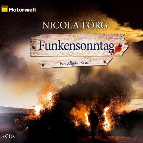 Funkensonntag - Ein Allgäu-Krimi - Nicola Förg