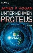 Unternehmen Proteus - James P. Hogan