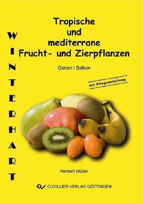 Tropische und mediterrane Frucht- und Zierpflanzen. Winterhart für ihren Garten -