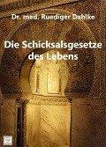 Dr. med. Ruediger Dahlke: Die Schicksalsgesetze des Lebens - Ruediger Dahlke