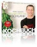 Ich bin dann mal schlank - Das Koch- und Rezeptbuch - Patric Heizmann