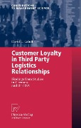 Customer Loyalty in Third Party Logistics Relationships - DavidL. Cahill