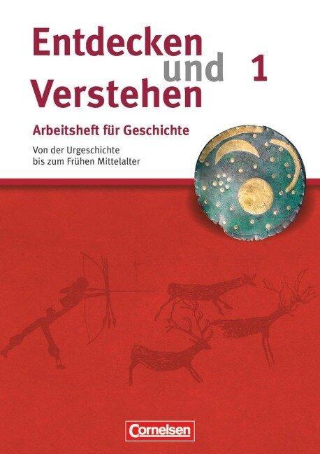 Entdecken und Verstehen. Arbeitsheft 1. Geschichte - Hagen Schneider