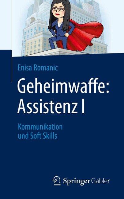 Geheimwaffe: Assistenz I - Enisa Romanic
