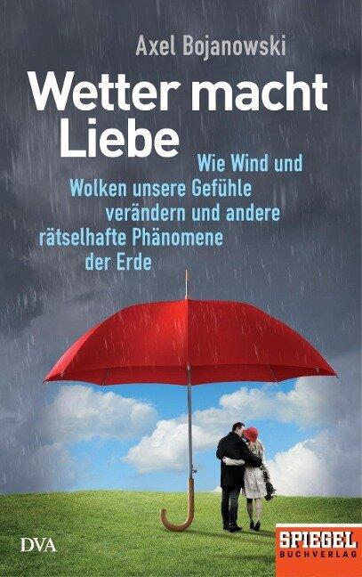 Wetter macht Liebe - Axel Bojanowski