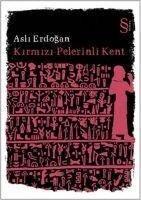 Kirmizi Pelerinli Kent - Asli Erdogan