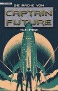 Captain Future 23: Die Rache von Captain Future - Allen Steele