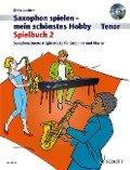 Saxophon spielen - Mein schönstes Hobby. Spielbuch 2. Tenor. Mit Audio-CD - Dirko Juchem