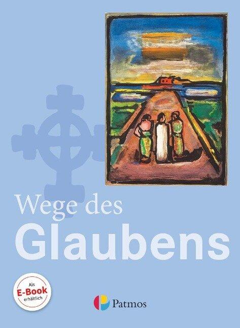 Religion Sekundarstufe I. 7./8. Schuljahr Schülerbuch Gymnasium. Wege des Glaubens -