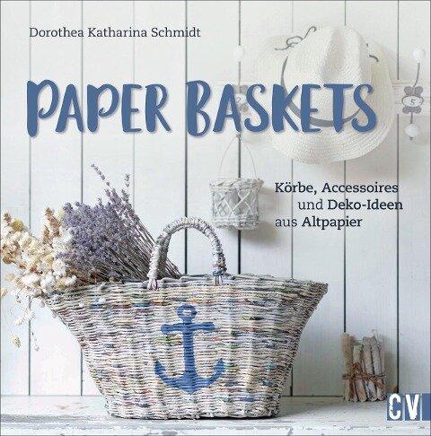 Paper Baskets - Dorothea Schmidt