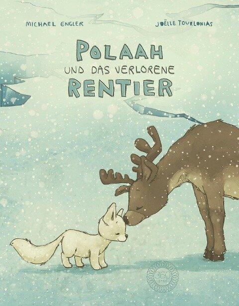 POLAAH und das verlorene Rentier - Michael Engler