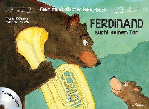 Mein musikalisches Bilderbuch (Bd. 1) - Ferdinand sucht seinen Ton - Maria Köhnen, Hartmut Hoefs