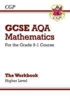 GCSE Maths AQA Workbook: Higher - for the Grade 9-1 Course - CGP Books