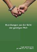 Beziehungen aus der Sicht der geistigen Welt - Ruth Scherrer