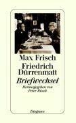 Briefwechsel - Max Frisch, Friedrich Dürrenmatt