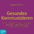 Gesundes Kommunizieren - Angela Dietz