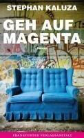Geh auf Magenta - Stephan Kaluza
