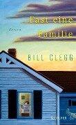 Fast eine Familie - Bill Clegg