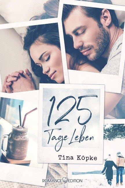 125 Tage Leben - Tina Köpke