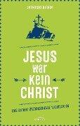 Jesus war kein Christ - Jefferson Bethke