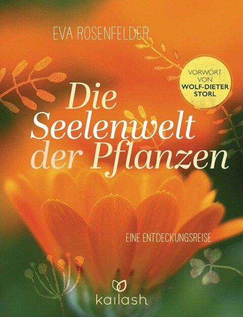 Die Seelenwelt der Pflanzen - Eva Rosenfelder