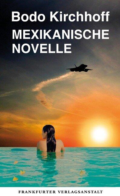 Mexikanische Novelle - Bodo Kirchhoff