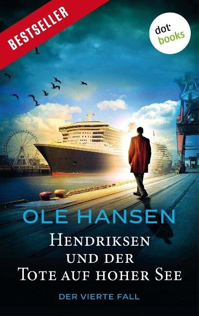Hendriksen und der Tote auf hoher See: Der vierte Fall - Ole Hansen