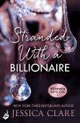 Stranded With A Billionaire: Billionaire Boys Club 1 - Jessica Clare