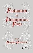 Fundamentals of Inhomogeneous Fluids - Henderson Henderson, Douglas Henderson