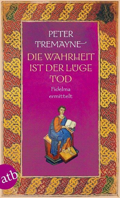 Die Wahrheit ist der Lüge Tod - Peter Tremayne