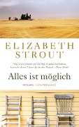Alles ist möglich - Elizabeth Strout