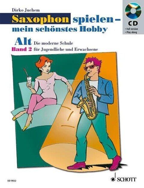 Saxophon spielen - mein schönstes Hobby. Alt-Saxophon 02. Mit Audio-CD - Dirko Juchem