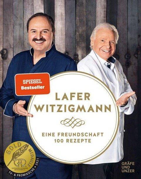 Eine Freundschaft - 100 Rezepte - Johann Lafer, Eckart Witzigmann