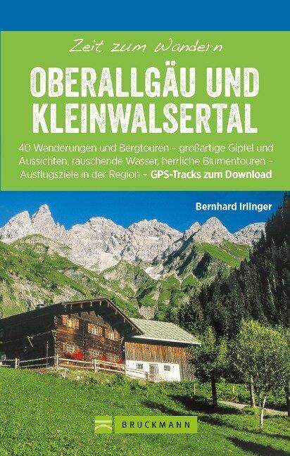 Bruckmann Wanderführer: Zeit zum Wandern Oberallgäu und Kleinwalsertal - Bernhard Irlinger