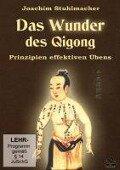 Das Wunder des Qigong - Joachim Stuhlmacher