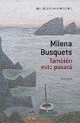 Tambien Esto Pasara [This Too Shall Pass] - Milena Busquets