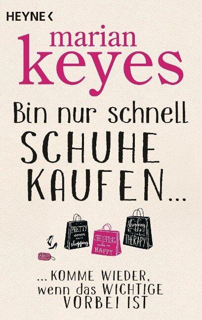 Bin nur schnell Schuhe kaufen ... - Marian Keyes