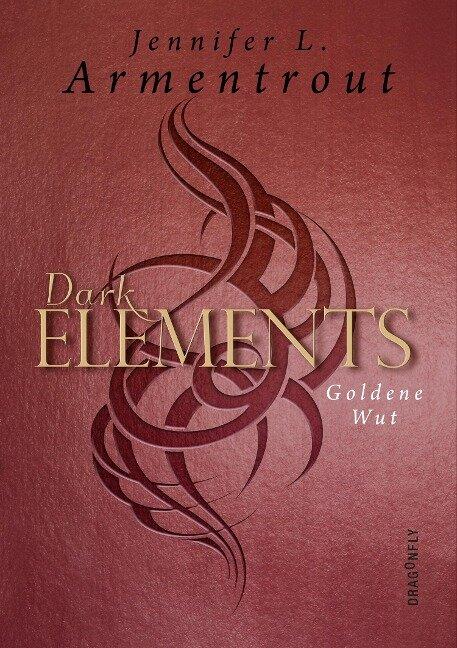 Dark Elements - Goldene Wut - Jennifer L. Armentrout