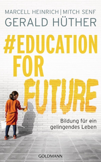 #Education For Future - Gerald Hüther, Marcell Heinrich, Mitch Senf