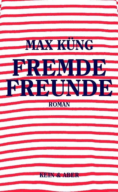 Fremde Freunde - Max Küng