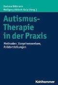 Autismus-Therapie in der Praxis -