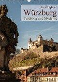 Würzburg - Tradition und Moderne (Wandkalender 2018 DIN A3 hoch) - Oliver Pinkoss Photostorys