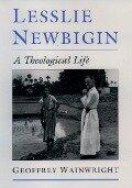 Lesslie Newbigin - Geoffrey Wainwright