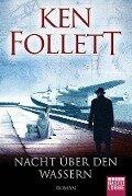 Nacht über den Wassern - Ken Follett