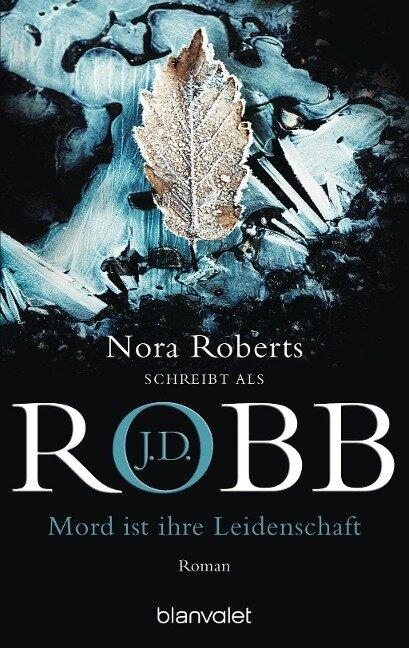 Mord ist ihre Leidenschaft - J. D. Robb, Nora Roberts